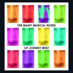 THE MANY MUSICAL NOSES OF JOHNNY WEST (1999)