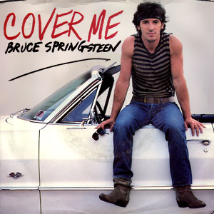 Bruce Springsteen --- Cover Me (maxi single)
