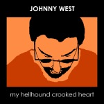MY HELLHOUND CROOKED HEART (2010)